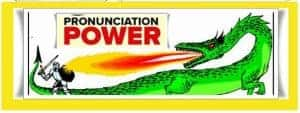 Having good pronunciation is power, Have Pronunciation Power Today