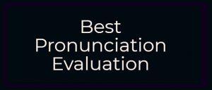 Best Pronunciation Evaluation box