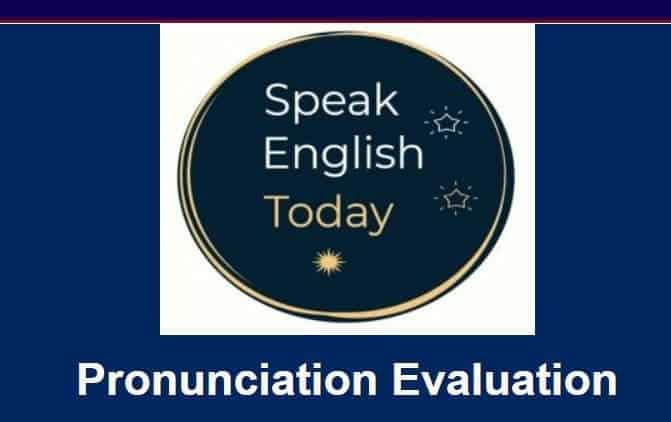 Speak English Today Pronunciation Evaluation LP