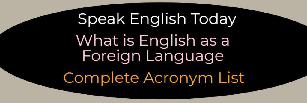 What is English as a Foreign Language complete list of acronyms