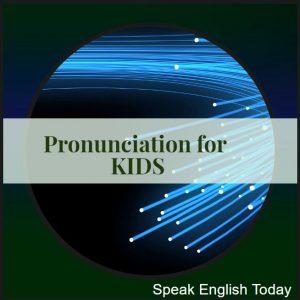 Pronunciation for Kids