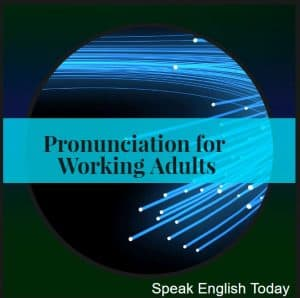 Pronunciation for Working Adults