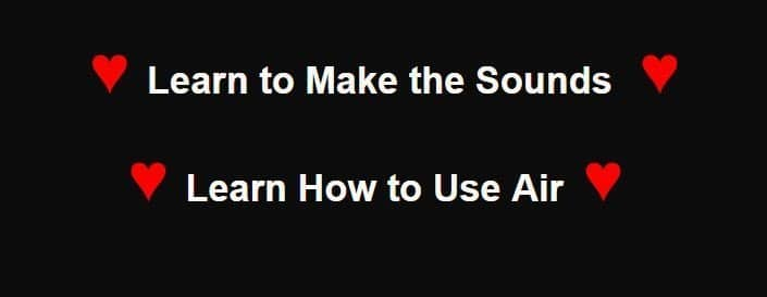 learn how to make sounds and use air