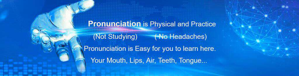pronunciation is physical not practice